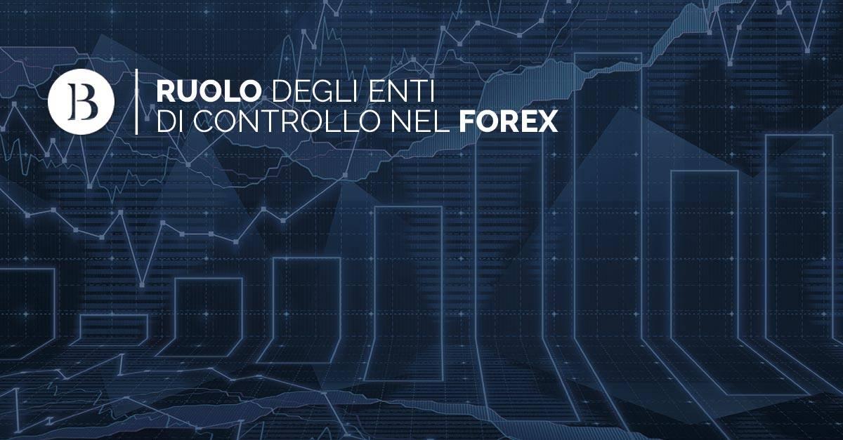Ruolo degli enti di controllo nel Forex